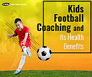 Kids Football Coaching and its Various Health Benefits | Posts by First Steps Soccer | Bloglovin'