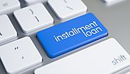 Installment Loan Online – Great Financial Support With Easy Repayment Option!
