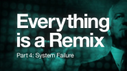 Everything is a Remix Part 4 on Vimeo