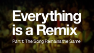 Everything is a Remix Part 1 on Vimeo