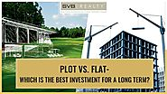 Plot vs Flat - Which Is the Best Investment for a Long Term?