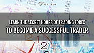 Secret Trading Hours for 2019 | Forex Trading Hours | Forex Market Hours
