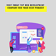 Visit Today Top Web Development Company for Your Next Project
