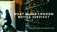 What is the London bottle service?