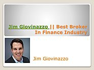 Jim Giovinazzo || Best Broker In Finance Industry