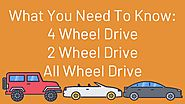 What You Need To Know: 4 Wheel Drive, 2 Wheel Drive, All Wheel Drive