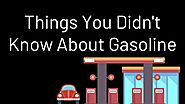 Thing You Didn't Know About Gasoline