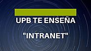 UPB te enseña: Conoce la Intranet (in Spanish)