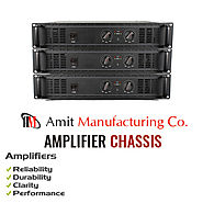 Amcofab Manufacture and suppliers — Reasons to Buy Amplifier Chassis from Amcofab...