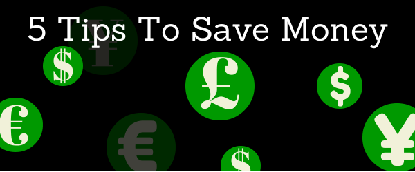 Headline for Top 5 Tips To Save Money