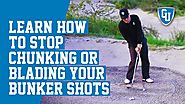 How to Stop Chunking or Blading Your Bunker Shots