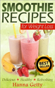 Smoothie Recipes For Weight Loss: The Daily Diet, Cleanse & Green Smoothie Detox Book eBook: Hanna Getty