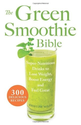 The Green Smoothie Bible: 300 Delicious Recipes: Kristine Miles