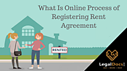 What Is Online Process of Registering Rent Agreement