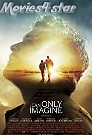 I Can Only Imagine 2018 Movie Download MKV MP4 Free Online