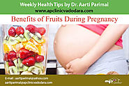 6 Benefits of Eating Fruits During Pregnancy | A. P. Clinic, Vadodara