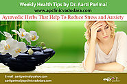 Ayurvedic Herbs that help to reduce Stress and Anxiety | A. P. Clinic