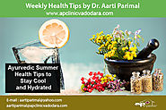 Ayurvedic Summer Health Tips to Stay Cool and Hydrated -