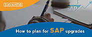 How to Plan for SAP Upgrades