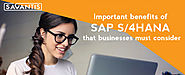 Important Benefits of SAP S/4HANA that Businesses Must Consider