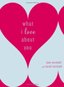 What I Love About You: Kate Marshall, David Marshall: 9780767923156: Amazon.com: Books