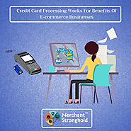 Benefits of Credit Card Processing for E-commerce Businesses