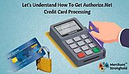 Authorize.Net Credit Card Processing Services For Merchants