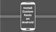 How to Easily Install Custom Fonts on Android Device