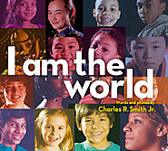 I am the world / Charles R. Smith, Jr.