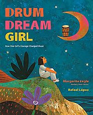 Drum dream girl : how one girl's courage changed music / poems by Margarita Engle ; illustrations by Rafael...