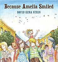 Because Amelia smiled / [by David Ezra Stein].