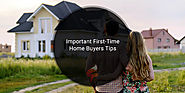 3 Important First-Time Home Buyers Tips