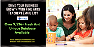 Drive Your Business Growth With Fine Arts Teachers Email List From School Data Lists – School Data Lists