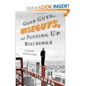 Good Guys, Wiseguys, and Putting Up Buildings: A Life in Construction (9780312641672): Samuel C. Florman: Books