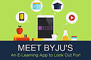 Meet BYJU's – An E-Learning App to Look Out For!