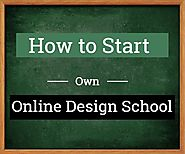How to Start Your Own Online Design School