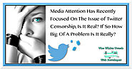 Is Twitter Censorship Occuring? If So To What Level? - Sean Gugerty