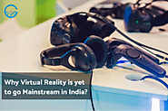 Why Virtual Reality is yet to go Mainstream in India?
