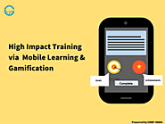 High Impact Training via Mobile Learning and Gamification - CHRP-INDIA