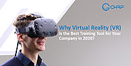 Why Virtual Reality (VR) is the Best Training Tool for Your Company in 2020