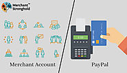 What are the difference between Merchant Account and PayPal