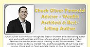 Chuck Oliver Financial Advisor - Wealth Architect & Best-Selling Author