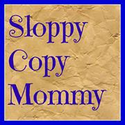 Sloppy Copy Mommy
