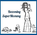 Becoming SuperMommy
