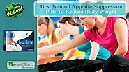 Best Natural Appetite Suppressant Pills to Reduce Body Weight