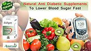 Natural Anti Diabetic Supplements to Lower Blood Sugar Fast