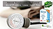 Natural Supplements to Control Blood Pressure, Lower Heart Rate