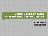 Using location data for local content creation