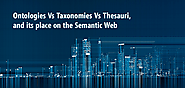 Ontologies vs Taxonomies vs Thesauri & its place on the Semantic Web | 3RDi Search Blog