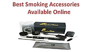 Best Smoking Accessories Available Online